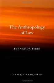 Anthropology of Law : Clarendon Law Series - Pirie, Fernanda