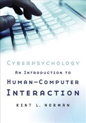 Cyberpsychology : An Introduction to Human-Computer Interaction - Norman, Kent L.