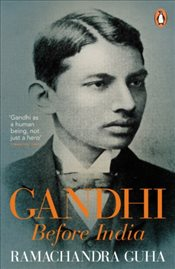 Gandhi Before India - Guha, Ramachandra