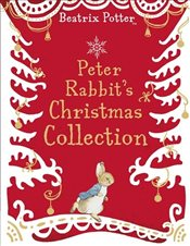 Peter Rabbits Christmas Collection - Potter, Beatrix