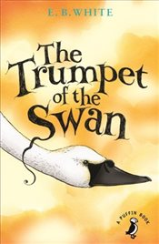 Trumpet of the Swan  - White, E. B.