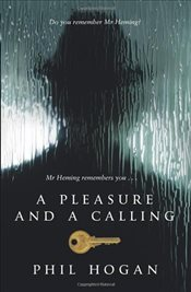 Pleasure and a Calling - Hogan, Phil