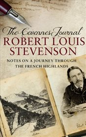 Cevennes Journal : Notes on a Journey Through the French Highlands - Stevenson, Robert Louis