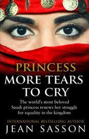 Princess More Tears to Cry - Sasson, Jean P.