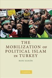Mobilization of Political Islam in Turkey - Eligür, Banu