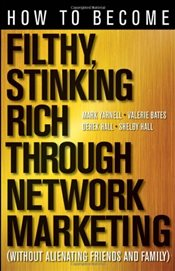 How to Become Filthy, Stinking Rich Through Network Marketing - Yarnell, Mark