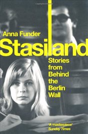 Stasiland : Stories from Behind the Berlin Wall - Funder, Anna