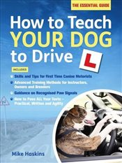How to Teach your Dog to Drive - Haskins, Mike