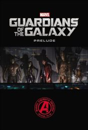 Marvels Guardians of the Galaxy Prelude - Abnett, Dan