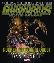 Rocket Raccoon & Groot : Steal the Galaxy! Prose Novel  - Abnett, Dan