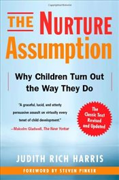Nurture Assumption : Why Children Turn Out the Way They Do - Harris, Judith Rich