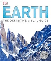 Earth : The Definitive Visual Guide - DK