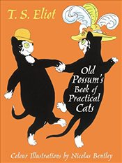 Illustrated Old Possums Book of Practical Cats - Eliot, T. S.
