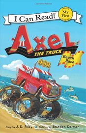 Beach Race : Axel the Truck ( I Can Read - Shared My First Reading) - Riley, J. D.