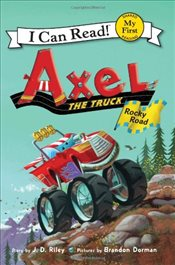 Rocky Road : Axel the Truck (I Can Read - Shared My First Reading) - Riley, J. D.