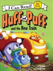 Huff and Puff and the New Train (I Can Read – Shared My First Reading) - Rabe, Tish