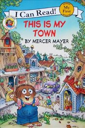 Little Critter : This Is My Town (I Can Read - Shared My First Reading) - Mayer, Mercer