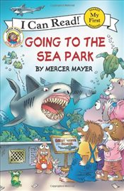 Little Critter : Going to the Sea Park (I Can Read - Shared My First Reading) - Mayer, Mercer