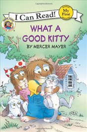 Little Critter : What a Good Kitty (I Can Read - Shared My First Reading) - Mayer, Mercer