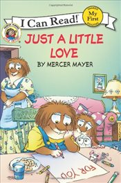 Little Critter : Just a Little Love (I Can Read - Shared My First Reading) - Mayer, Mercer