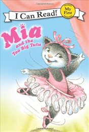 Mia and the Too Big Tutu (I Can Read - Shared My First Reading) - Farley, Robin