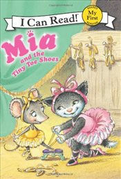 Mia and the Tiny Toe Shoes (I Can Read - Shared My First Reading) - Farley, Robin