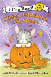 Happy Halloween, Mittens (I Can Read - Shared My First Reading) - Schaefer, Lola M.