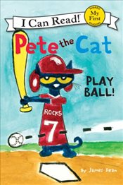 Pete the Cat : Play Ball! (I Can Read - Shared My First Reading) - Dean, James