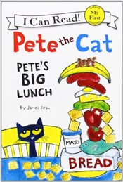 Pete the Cat : Petes Big Lunch (I Can Read - Shared My First Reading) - Dean, James