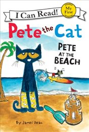 Pete the Cat : Pete at the Beach (I Can Read - Shared My First Reading) - Dean, James