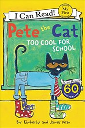 Pete the Cat : Too Cool for School (I Can Read - Shared My First Reading) - Dean, James