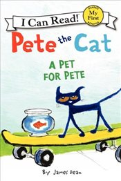 Pete the Cat : A Pet for Pete (I Can Read - Shared My First Reading) - Dean, James