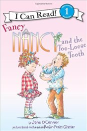 Fancy Nancy and the Too-loose Tooth (I Can Read - Level 1) - OConnor, Jane
