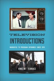 Television Introductions : Narrated TV Program Openings Since 1949 - Terrace, Vincent