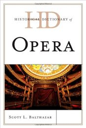 Historical Dictionary of Opera - Balthazar, Scott L.