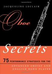 Oboe Secrets : 75 Performance Strategies for the Advanced Oboist and English Horn Player - Leclair, Jacqueline