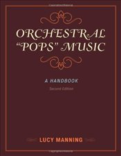 Orchestral Pops Music : A Handbook - Manning, Lucy
