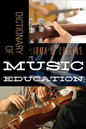 Dictionary of Music Education - Collins, Irma H.