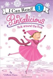 Pinkalicious : Pink Around the Rink (I Can Read - Level 1) - Kann, Victoria