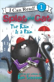 Splat the Cat : The Rain Is a Pain (I Can Read - Level 1) - Scotton, Rob