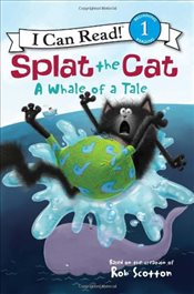 Splat the Cat : A Whale of a Tale (I Can Read - Level 1) - Scotton, Rob