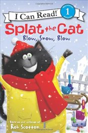 Splat the Cat: Blow, Snow, Blow (I Can Read - Level 1) - Scotton, Rob