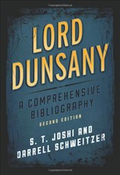 Lord Dunsany : A Comprehensive Bibliography  - Joshi, S. T.