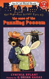 Case of the Puzzling Possum 3 :  The high rise private eyes (I Can Read - Level 2) - Rylant, Cynthia