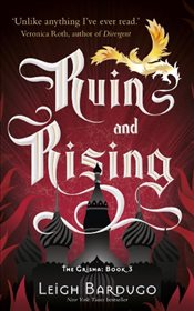Ruin and Rising : The Grisha 3 - Bardugo, Leigh