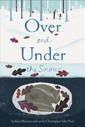 Over and Under the Snow - Messner, Kate