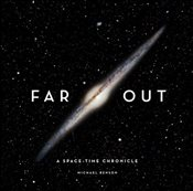 Far Out : A Space-Time Chronicle - Benson, Michael