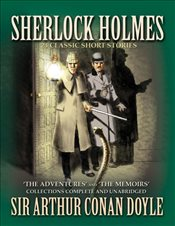 Sherlock Holmes: The Short Stories: 24 Classic Story Adventures - Doyle, Arthur Conan