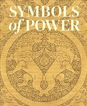 Symbols of Power : Luxury Textiles from Islamic Lands, 7th to 20th Century (Cleveland Museum of Art) - Mackie, Louise W.
