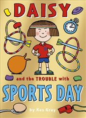 Daisy and the Trouble with Sports Day - Gray, Kes